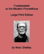 Frankenstein or the Modern Prometheus - Large Print Edition - Mary Shelley