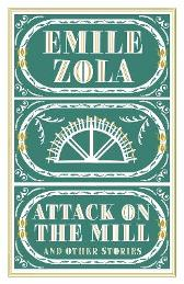 Attack on the Mill and Other Stories - Emile Zola Douglas Parmee