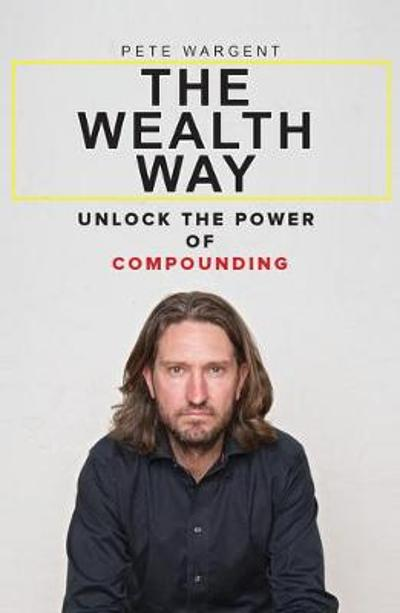 The Wealth Way - Pete Wargent