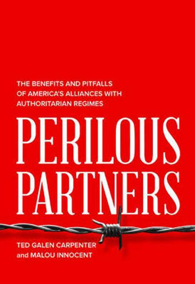 Perilous Partners - Ted Galen Carpenter