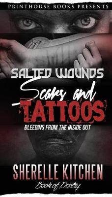 Salted Wounds, Scars and Tattoos - Sherelle Kitchen
