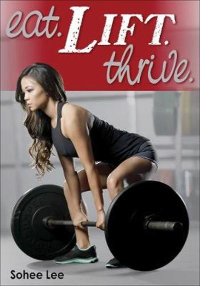 Eat, Lift, Thrive - Sohee Lee
