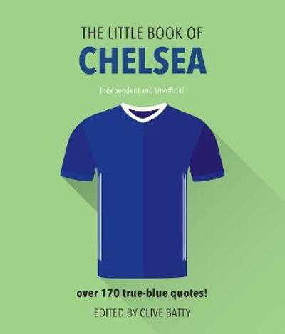 The Little Book of Chelsea - Clive Batty