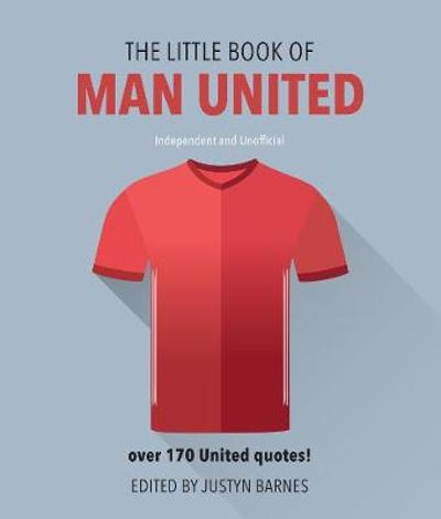The Little Book of Man United - Justyn Barnes