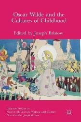 Oscar Wilde and the Cultures of Childhood - Joseph Bristow