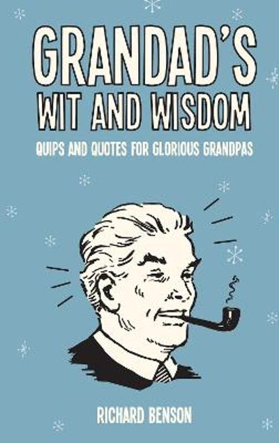 Grandad's Wit and Wisdom - Richard Benson