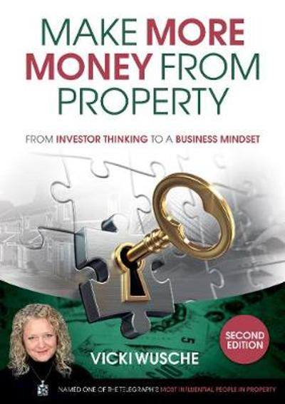 Make More Money from Property - Vicki Wusche