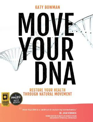 Move Your DNA - Katy Bowman