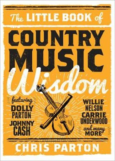 The Little Book of Country Music Wisdom - Christopher Parton