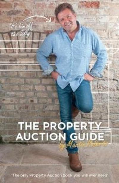 The Property Auction Guide - Martin Roberts