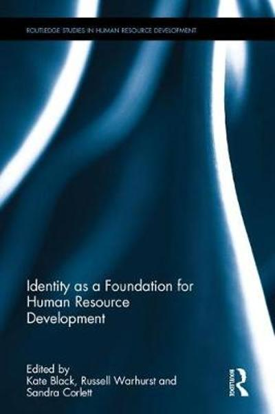 Identity as a Foundation for Human Resource Development - Kate Black