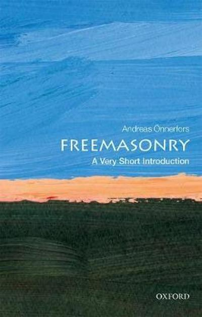 Freemasonry: A Very Short Introduction - Andreas Onnerfors