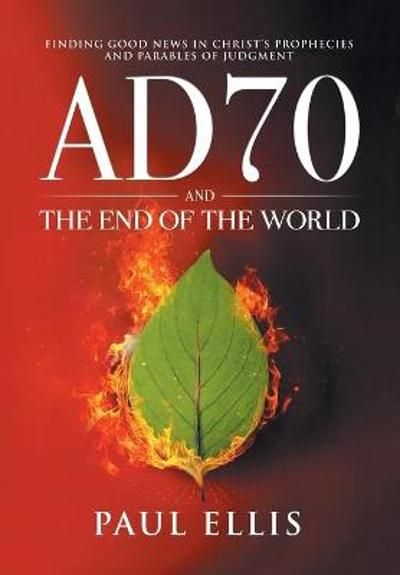 Ad70 and the End of the World - Paul D. Ellis