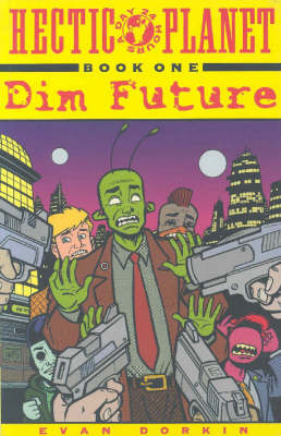 Hectic Planet: Dim Future - Evan Dorkin