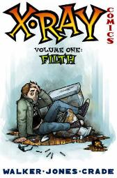X-Ray Comics Volume 1: Filth - Landry Walker Eric Jones