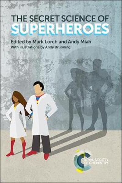 The Secret Science of Superheroes - Mark Lorch