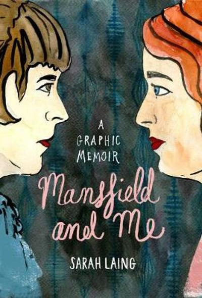 Mansfield and Me - Sarah Laing
