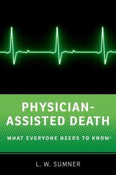 Physician-Assisted Death - Wayne Sumner