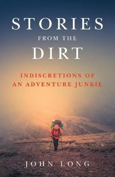 Stories from the Dirt - John Long