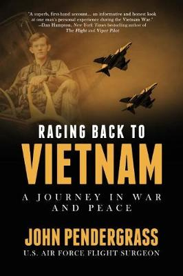Racing Back To Vietnam - John L. Pendergrass