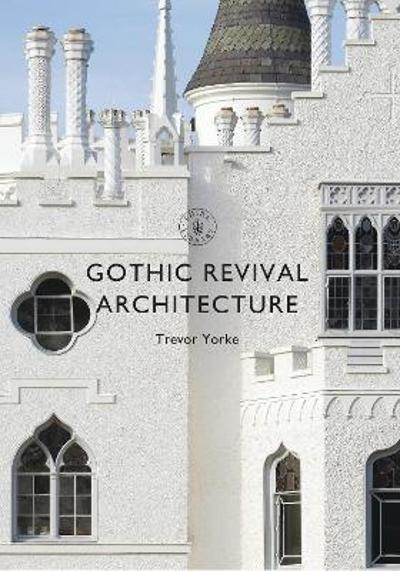 Gothic Revival Architecture - Trevor Yorke