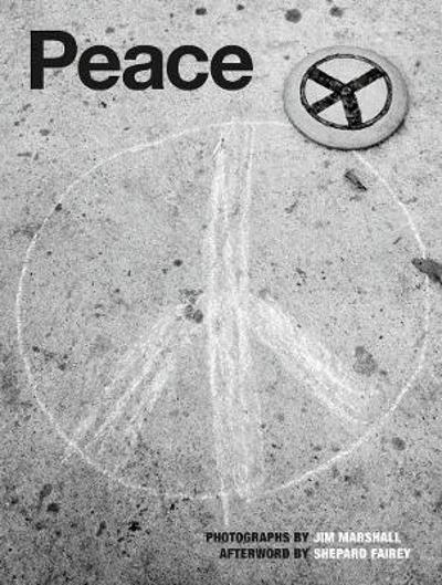 Peace: Photographs By Jim Marshall - Peter Doggett