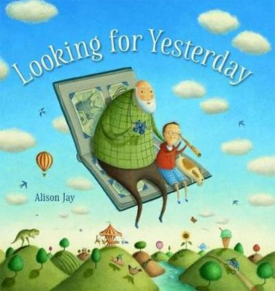 Looking for Yesterday - Alison Jay