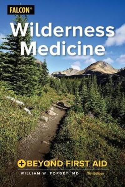 Wilderness Medicine - William W. Forgey
