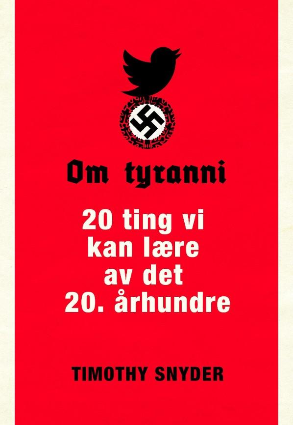 Om tyranni -        Timothy Snyder            John Grande