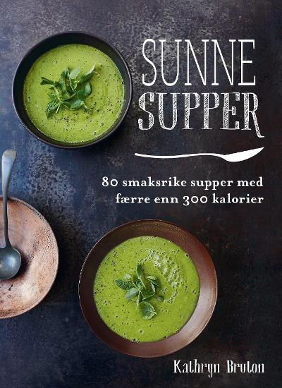 Sunne supper - Kathryn Bruton