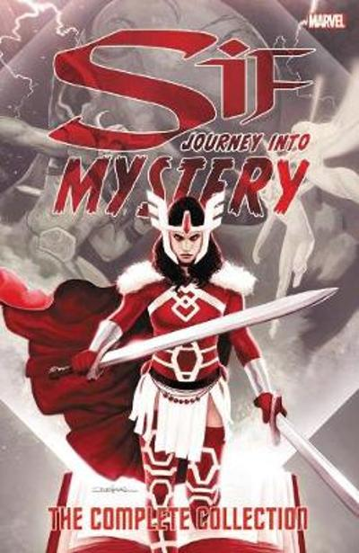 Sif: Journey Into Mystery - The Complete Collection - Kelly Sue DeConnick