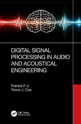 Digital Signal Processing in Audio and Acoustical Engineering - Trevor J. Cox