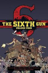 The Sixth Gun Hardcover Volume 4 - Cullen Bunn Brian Hurtt Bill Crabtree