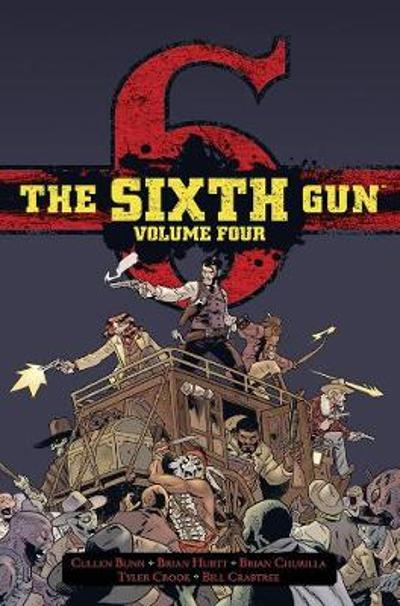The Sixth Gun Hardcover Volume 4 - Cullen Bunn
