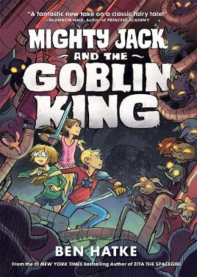 Mighty Jack and the Goblin King - Ben Hatke