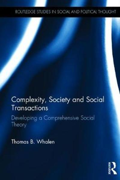 Complexity, Society and Social Transactions - Thomas B. Whalen