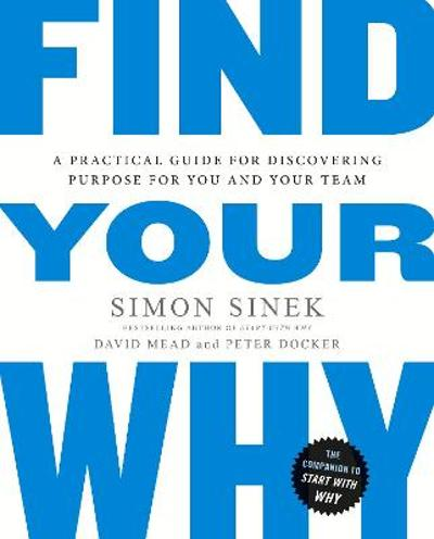 Find Your Why - Simon Sinek