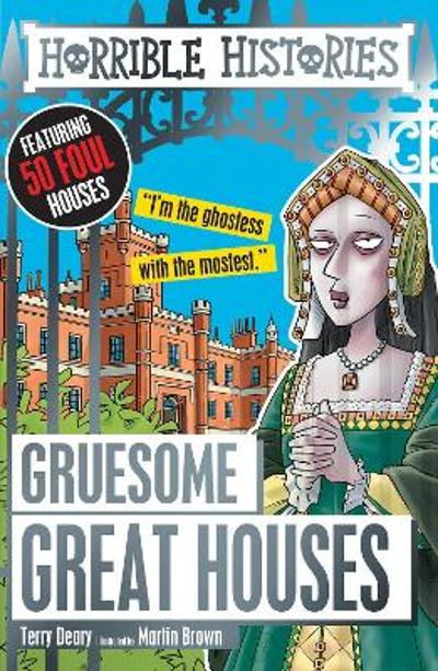 Gruesome Great Houses - Terry Deary