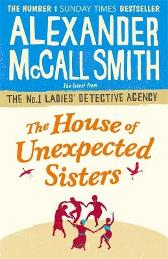 The House of Unexpected Sisters - Alexander McCall Smith