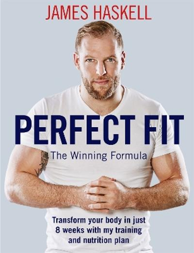 Perfect Fit: The Winning Formula - James Haskell