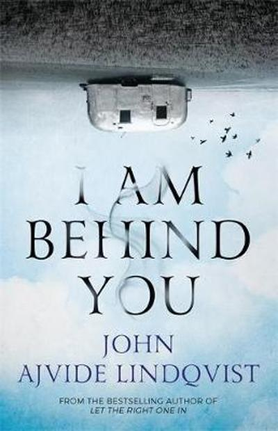 I Am Behind You - John Ajvide Lindqvist