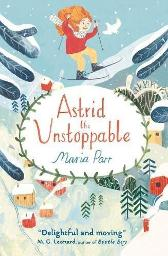 Astrid the unstoppable - Maria Parr