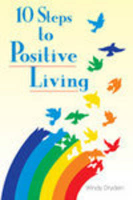 10 Steps to Positive Living - Windy Dryden