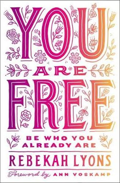 You Are Free - Rebekah Lyons