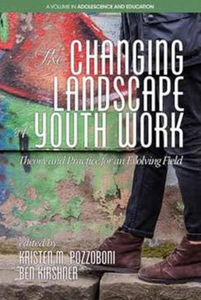 The Changing Landscape of Youth Work - Kristen M. Pozzoboni