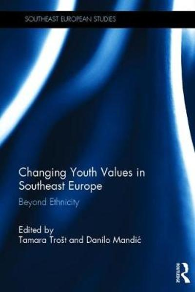 Changing Youth Values in Southeast Europe - Tamara  P. Trost