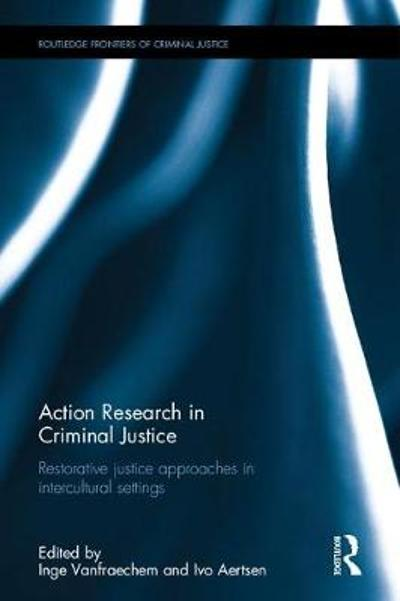 Action Research in Criminal Justice - Inge Vanfraechem