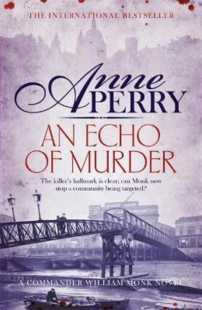 An Echo of Murder (William Monk Mystery, Book 23) - Anne Perry