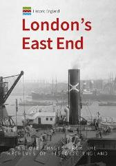 Historic England: London's East End - Michael Foley Historic England