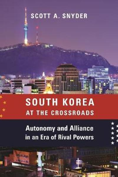 South Korea at the Crossroads - Scott A. Snyder